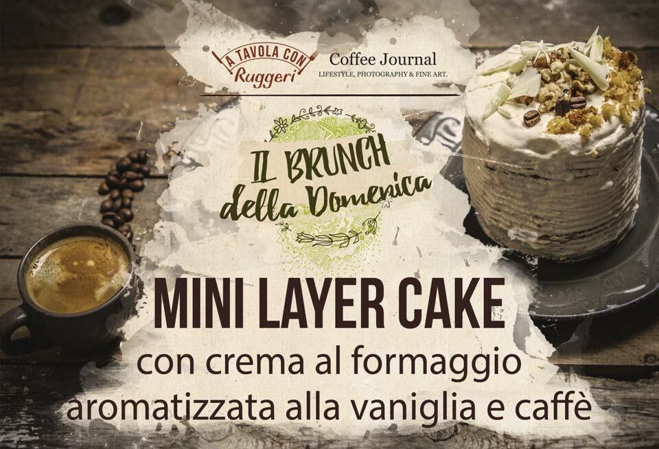 Mini Layer Cake con crema al formaggio aromatizzata alla vaniglia e al caffè